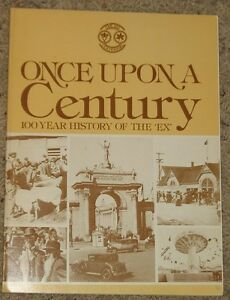 "Once Upon a Century - 100 Year History of the ""EX"" - CNE"