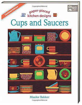 Cups and Saucers Updated Edition Paper-Pieced Kitchen Designs by Maaike Bakker