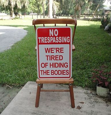 No Trespassing We're Tired of Hiding the Bodies Reflective Sign Great 4 Man Cave