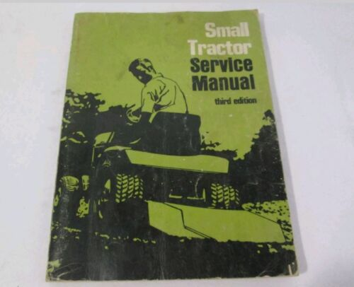 Small Tractor Service Manual 3rd Edition C.1972