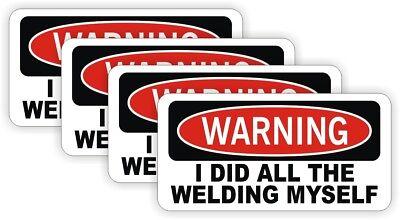 Warning I Did All Welding Myself Funny Hard Hat Stickers Decals Welder Helmet