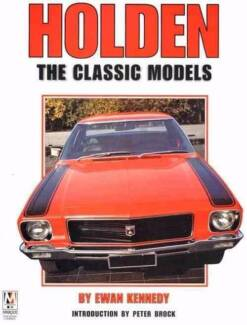 Holden : The Classic Models by Ewan Kennedy