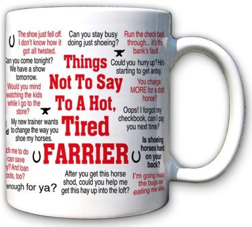 Things Not To Say to a Hot, Tired Farrier Mug Blacksmith Horseshoer