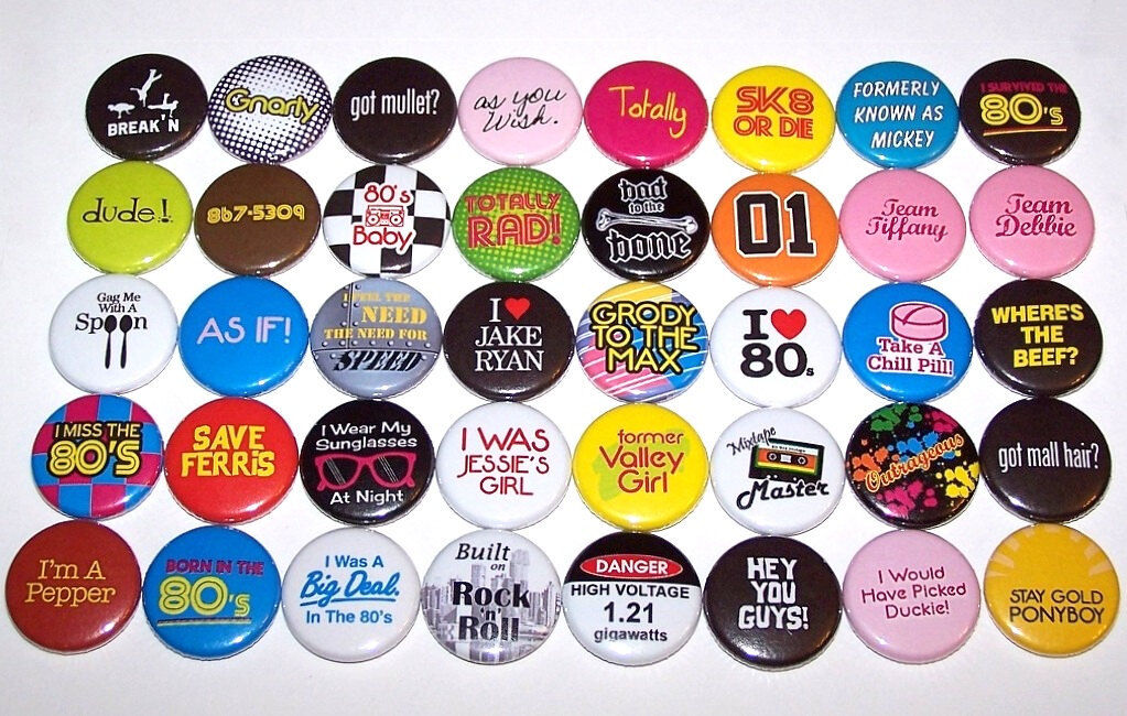Everything 80's 1980's Theme Party Humor Pins Buttons Party