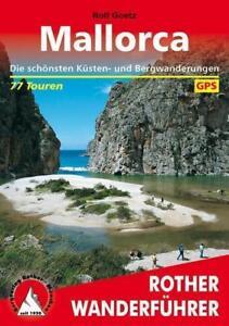 Mallorca. 77 Touren. Mit GPS-Tracks. Die schönsten Küsten- und Bergwanderungen.