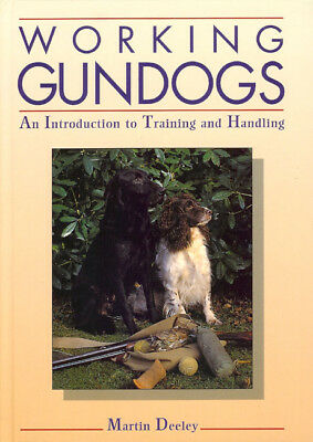 DEELEY MARTIN GUN DOG BOOK WORKING GUNDOGS TRAINING & HANDLING hardback BARGAIN