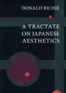 A-Tractate-on-Japanese-Aesthetics-von-Donald-Richie-2007-Taschenbuch