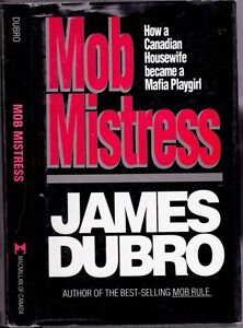 Mob Mistress : How a Canadian Housewife Became a Mafia Playgirl