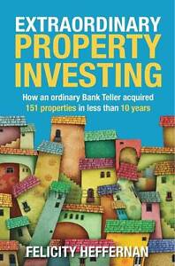Extraordinary Property Investing 151 properties in less 10 years
