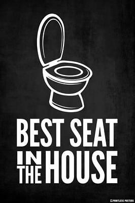 BEST SEAT IN THE HOUSE - TOILET POSTER 12x18 - FUNNY WITTY