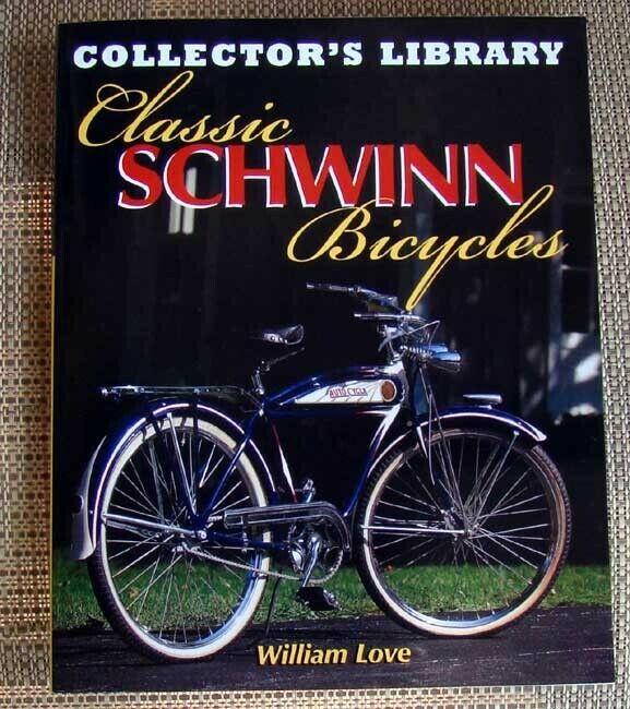 BOOK Classic SCHWINN BICYCLES by Bill Love