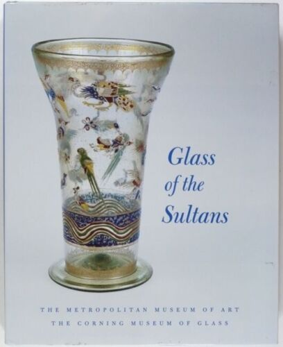 Glass of the Sultans - Ancient & Antique Islamic Glassware Metropolitan Museum