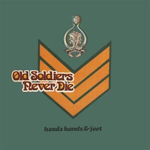 HEADS, HANDS & FEET - Old Soldiers Never Die. New CD + Sealed. **NEW**
