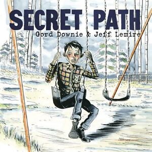 THE SECRET PATH by GORD DOWNIE paperback, new