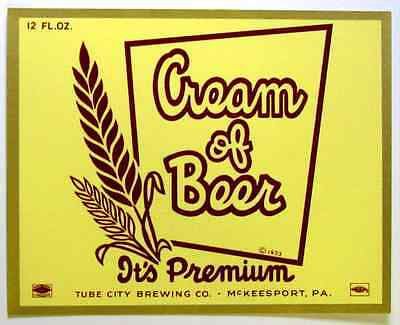 Tube City Brewing CREAM OF BEER label PA 12oz