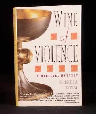 2003 Wine of Violence Priscilla Royal SIGNED First Edition Medieval Mystery Priscilla Royal