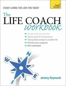 The Life Coach Workbook: Teach Yourself by Jeremy Raymond (Paperback, 2014) new