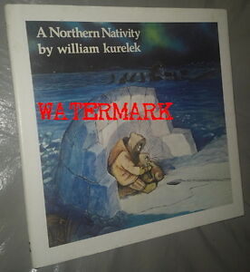 A NORTHERN NATIVITY by WM KURELEK, R.C.A., 1ST ED. BK., 1976