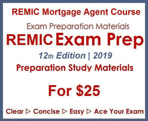 Study Guide for REMIC Mortgage Agent Exam (Last Exam Feb25)