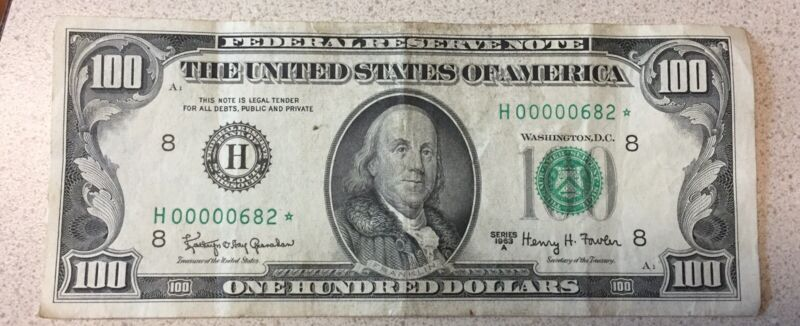 1963 A 100 Dollar federal reserve note Star With Low Number H00000682*