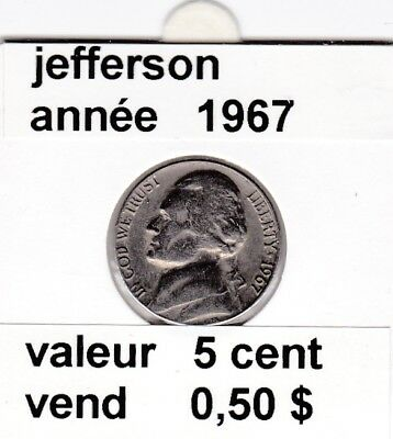 e3 )pieces de 5 cent jefferson  1967 P   voir description