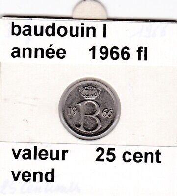 FB 3 )pieces de baudouin I  25 cent   1966  belgie
