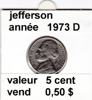 e3 )pieces de 5 cent jefferson  1973  D  voir description