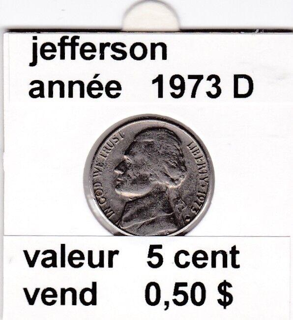 e3 )pieces de 5 cent jefferson  1973  D  voir description