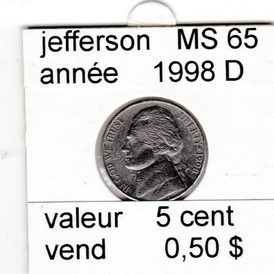 e 2 )pieces de 5 cent jefferson  1998 D    voir description