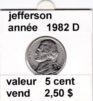 e3 )pieces de 5 cent jefferson  1982 D  voir description