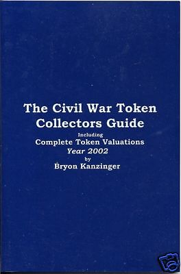 Civil War token Price Guide Collectors Book by Bryon Kanzinger