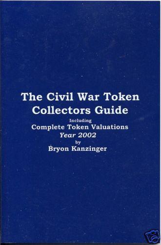 Civil War token Price Guide Collectors Book by Bryon Kanzinger