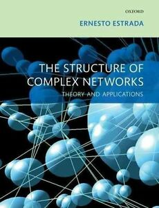 The Structure of Complex Networks: Theory and Applications by Ernesto Estrada...