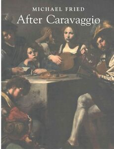 After Caravaggio, Fried, Michael, New Book