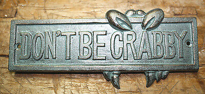Cast Iron DON'T BE CRABBY Plaque Sign Nautical Wall Pool Home Decor  GREEN HEAVY