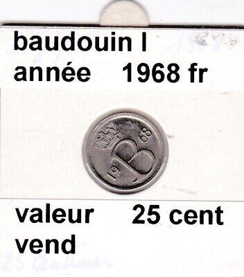 FB 3 )pieces de baudouin I  25 cent   1968  belgique
