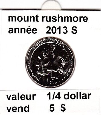 e 3)pieces de 25 cent  2013 S  mount rushmore