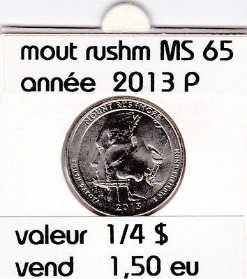 mount rushmore  1/4 de dollar  2013 P   voir description