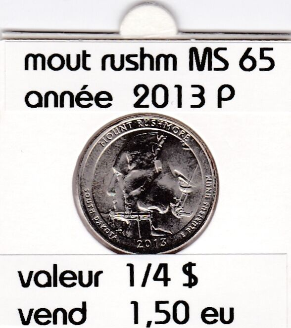 mount rushmore  1/4 de dollar  2013 P   voir description