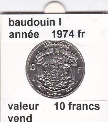 FB 2 )pieces de 10 francs de baudouin I 1974 belgique