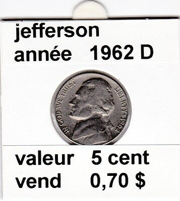 e3 )pieces de 5 cent jefferson  1962  D  voir description