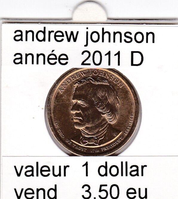 e2 )pieces de 1dollar   2011  D  andrew johnson