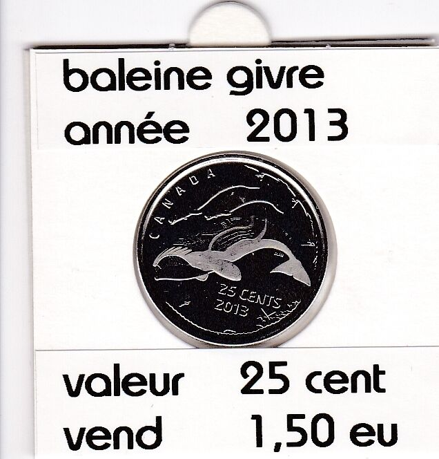 C1 )pieces de 25 cent baleine givre  2013
