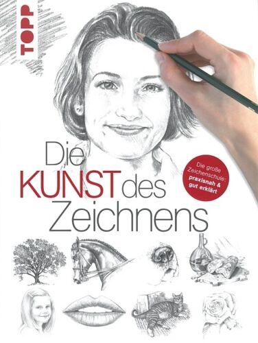 Die Kunst des Zeichnens, die grosse Zeichenschule Handbuch/Ratgeber/Topp-Buch