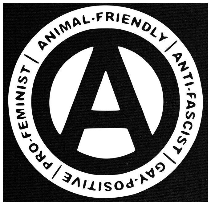 Animal Friendly - Antifascist - Gay Positive - Pro Feminist - Anarchy Patch