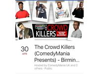 2 tickets to 'crowd killer' comedy show 7pm comedy club broad st Sunday 30th