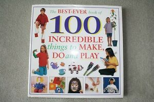 NEW - Best-Ever Book of 100 Incredible Things to Make,Do & Play