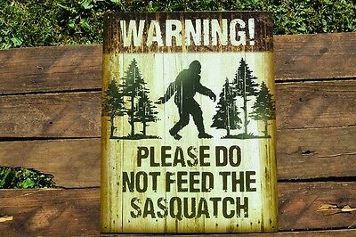 Please Do Not Feed The Sasquatch Tin Metal Sign - Finding Bigfoot - WARNING!