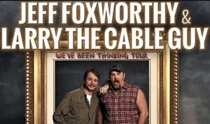 Larry the cable guy this Sat night !! Face value !