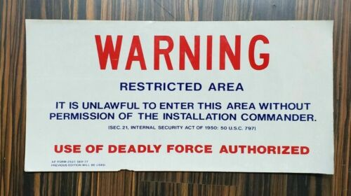 VINTAGE Military Base Commander Restricted Warning Sign Deadly Force Authorized